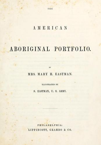 The American aboriginal portfolio by Mary H. Eastman