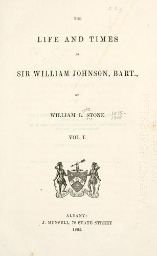 The life and times of Sir William Johnson, bart.