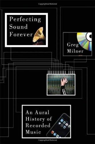 Perfecting Sound Forever by Greg Milner
