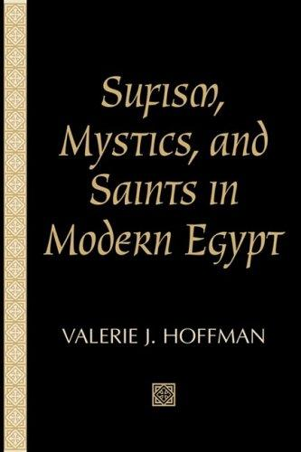 Sufism, Mystics, and Saints in Modern Egypt (Studies in Comparative Religion) by Valerie J. Hoffman-Ladd