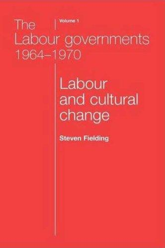 The Labour Governments 1964-1970 by Steven Fielding