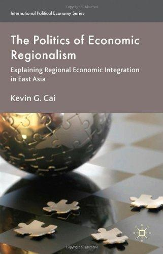 The Politics of Economic Regionalism by Kevin G. Cai