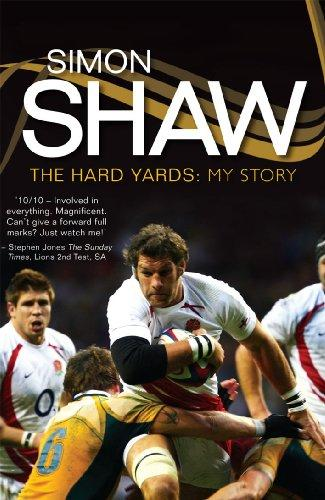 Simon Shaw: The Hard Yards by Simon Shaw