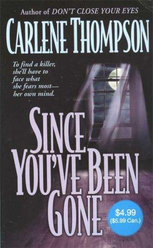 Since You've Been Gone by Carlene Thompson