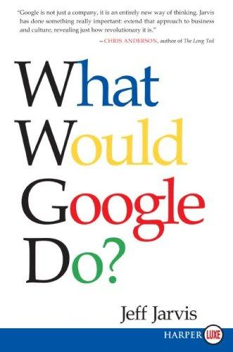 What Would Google Do? LP by Jeff Jarvis
