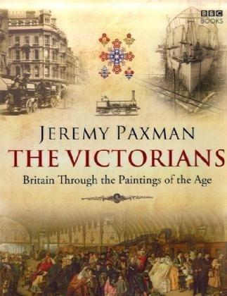 The Victorians by Jeremy Paxman