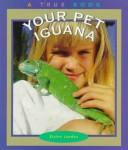 Your Pet Iguana by Elaine Landau