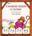 Charlie needs a cloak by Jean Little