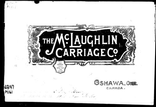 [ Catalogue of] the McLaughlin Carriage Company, Oshawa, Ont. Canada by McLaughlin Carriage Company.