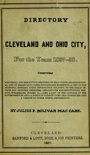 A directory of the cities of Cleveland & Ohio, for the years 1837- 38 by Julius P. Bolivar MacCabe