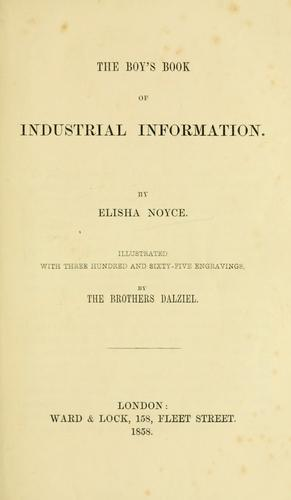 The boy's book of industrial information by Elisha Noyce