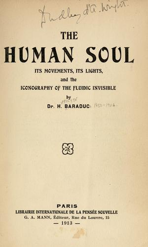 The human soul by H. Baraduc