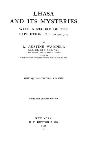 Lhasa and its mysteries by Laurence Austine Waddell