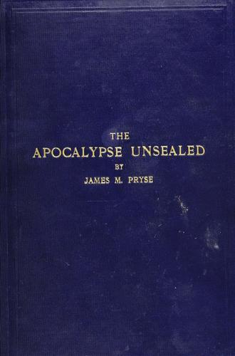 The Apocalypse unsealed by James Morgan Pryse