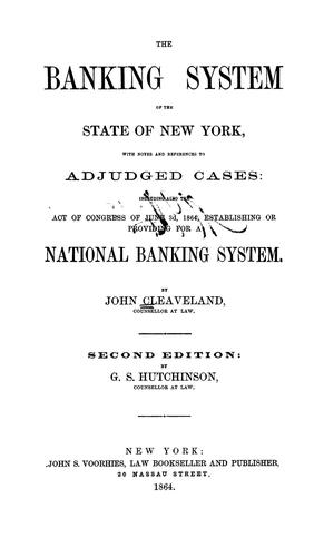 The banking system of the state of New York by John Cleaveland