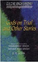 Gods on Trial and Other Stories by Gulzar Singh Sandhu
