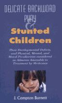 Delicate, Backward, Puny and Stunted Children by J. Compton Burnett