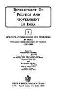 Violence, Communalism and Terrorism in India ; Towards Criminalisation of Politics by Verinder Grover