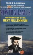 Nostradamus and Prophecies of the Next Millennium by A.K. Sharma