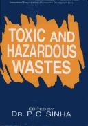 Toxic and Hazardous Wastes by P.C. Sinha