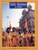 Sikh Shrines in Delhi by Singh, Amrik