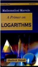 A Primer on Logarithms by Shailesh Shirali