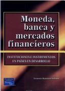 Moneda, Banca y Mercados Financieros by Ernesto Ramírez Solano