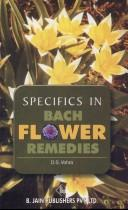 Specifics in Bach Flower Remedies by D.S. Vohra