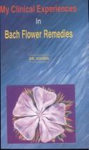 My Clinical Experiences in Bach Flower Remedies by D.S. Vohra