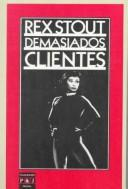 Demaisados Clientes/Too Many Clients by Rex Stout