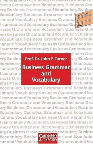 Business Grammar and Vocabulary, Übungsbuch by John F. Turner