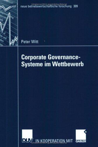 Corporate Governance-Systeme im Wettbewerb by Peter Witt
