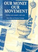 Our money, our movement by Alana Albee