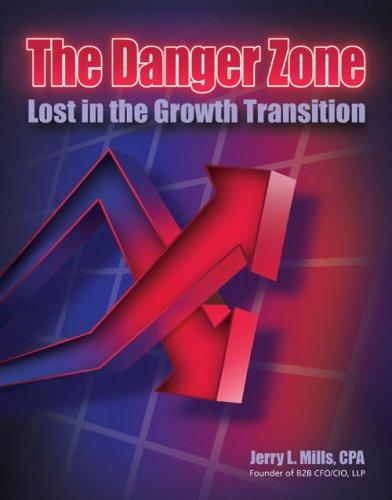 The Danger Zone Lost in the Growth Transition by Jerry L. Mills