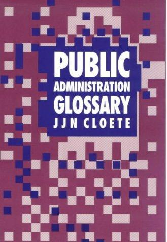 Public Administration Glossary by J.J.N. Cloete
