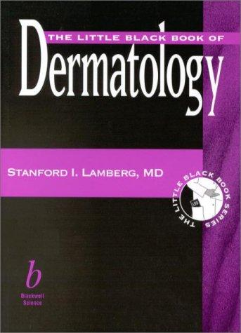 The Little Black Book of Dermatology by Stanford I., M.D. Lamberg
