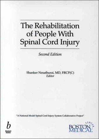 The Rehabilitation of People with Spinal Cord Injury by Shanker Nesathurai
