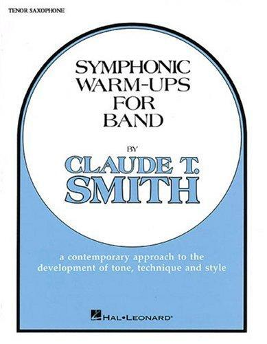 Symphonic Warm-Ups Bb Tenor Sax by Claude T. Smith