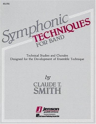 Symphonic Techniques for Band: Technical Studies and Chorales Designed for the Development of Ensemble Technique by Claude T. Smith