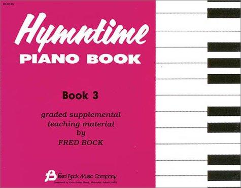 Hymntime Piano Book (Children's Piano, Vol. 3) by Fred Bock