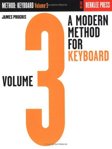 A Modern Method for Keyboard - Volume 3 by James Progris