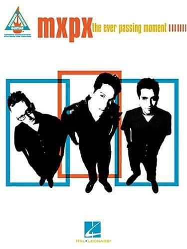 MxPx - The Ever Passing Moment by MxPx