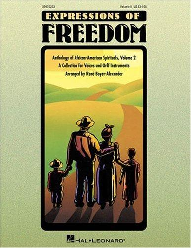 Expressions of Freedom Volume II (Anthology of African-American Spirituals) by Boyer-Alexander Rene