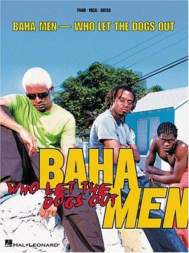Baha Men - Who Let the Dogs Out by Baha Men