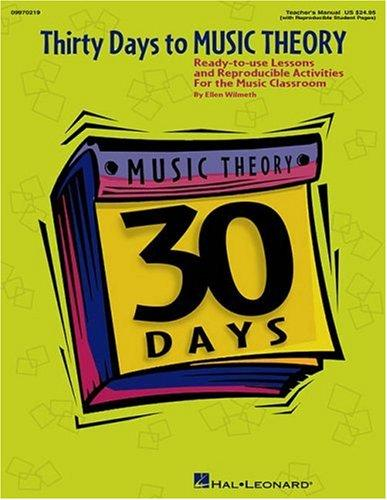 Thirty Days to Music Theory (Classroom Resource) by Wilmeth Ellen
