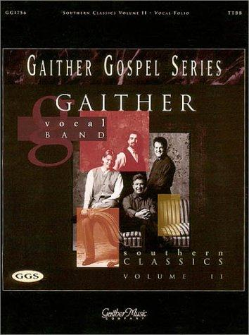 Gaither Vocal Band - Southern Classics Volume 2 by Gaither Vocal Band