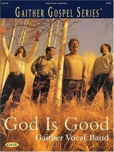 Gaither Vocal Band - God Is Good by Gaither Vocal Band