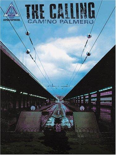 The Calling - Camino Palmero by The Calling