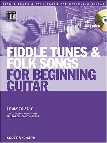 Fiddle Tunes and Folk Songs for Beginning Guitar by Scott Nygaard