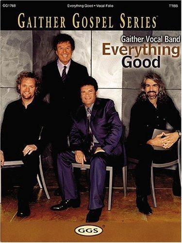 Gaither Vocal Band - Everything Good by Gaither Vocal Band